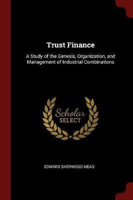 Trust Finance by Edward Sherwood Mead image