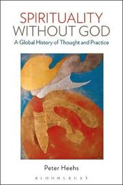 Spirituality without God by Peter Heehs