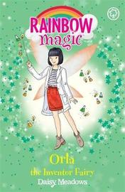 Rainbow Magic: Orla the Inventor Fairy by Daisy Meadows