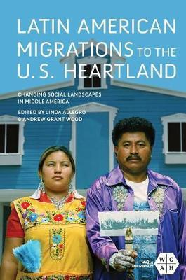 Latin American Migrations To The Us Heartland Linda Allegro Book