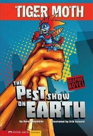 The Pest Show on Earth by Aaron Reynolds