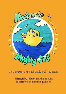 Mackenzie the Mighty Ship by Joseph Siracusa
