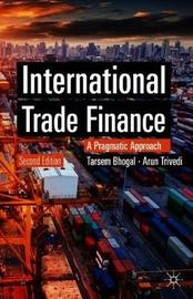 International Trade Finance by Tarsem Bhogal