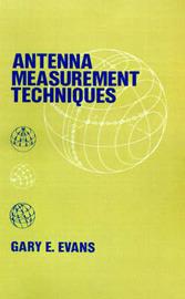 Antenna Measurement Techniques by Gary E. Evans