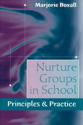 Nurture Groups in School: Principles and Practice by Marjorie Boxall image