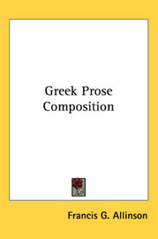 Greek Prose Composition by Francis G. Allinson image