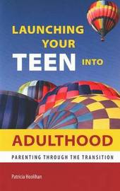 Launching Your Teen into Adulthood by Patricia Hoolihan image