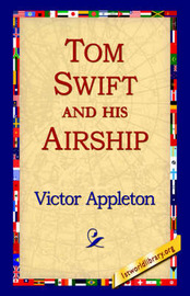 Tom Swift and His Airship by Victor Appleton