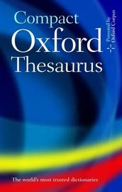 Compact Oxford Thesaurus by Oxford Dictionaries