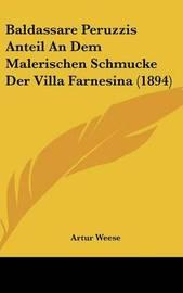 Baldassare Peruzzis Anteil an Dem Malerischen Schmucke Der Villa Farnesina (1894) by Artur Weese image