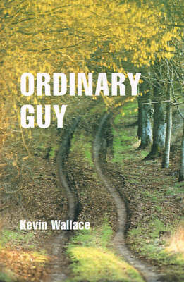 Ordinary Guy by Kevin Virgil Wallace