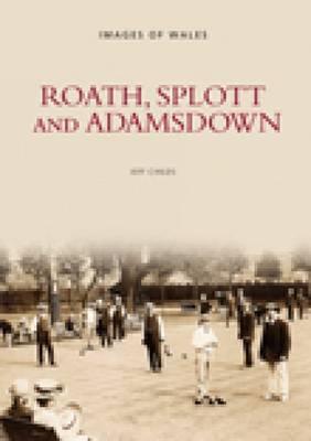 Roath, Splott and Adamsdown by Roath Local History Society