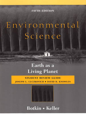Environmental Science: Earth as a Living Planet: Student Review Guide by Daniel B Botkin