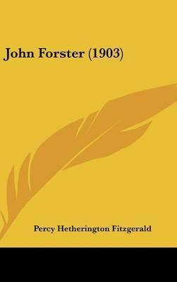 John Forster (1903) by Percy Hetherington Fitzgerald