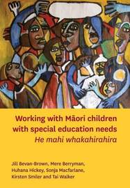 Working with Maori Children with Special Education Needs by Jill Bevan-Brown