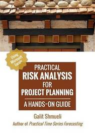Practical Risk Analysis for Project Planning by Galit Shmueli