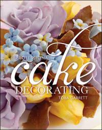Professional Cake Decorating by Toba M Garrett