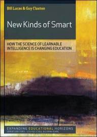 New Kinds of Smart: How the Science of Learnable Intelligence is Changing Education by Bill Lucas image