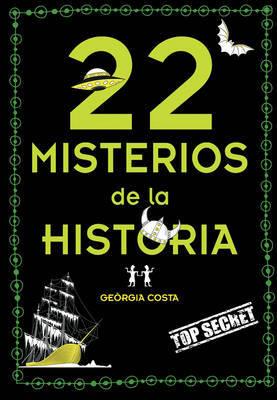 22 Misterios Misteriosos de la Historia by Georgia Costa