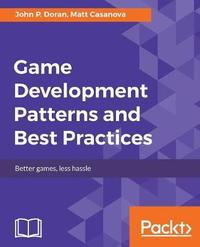 Game Development Patterns and Best Practices by John P. Doran image