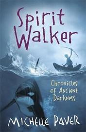 Spirit Walker (Chronicles of Ancient Darkness #2) by Michelle Paver image