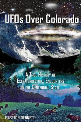 UFOs Over Colorado by Preston Dennett