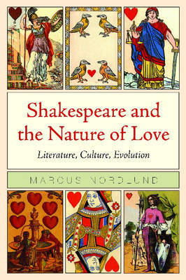 Shakespeare and the Nature of Love by Marcus Nordlund image