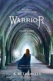 Warrior by K M Tremills