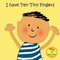 I Have 10 Tiny Fingers by Graciela Castellanos