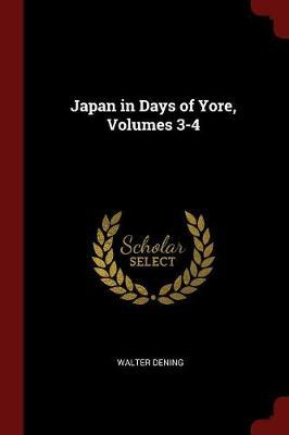 Japan in Days of Yore, Volumes 3-4 by Walter Dening image