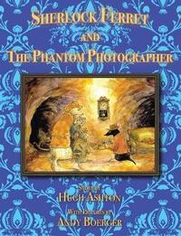 Sherlock Ferret and the Phantom Photographer by Hugh Ashton image