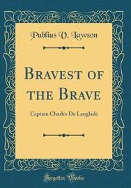 Bravest of the Brave by Publius V Lawson image