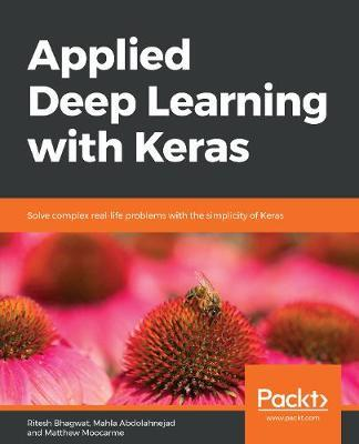 Applied Deep Learning with Keras by Ritesh Bhagwat