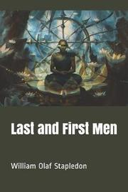 Last and First Men by William Olaf Stapledon