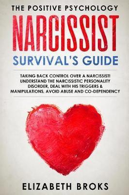 Narcissist Survival's Guide by Elizabeth Broks