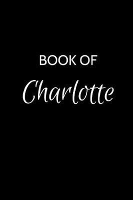 Book of Charlotte by Rachel Green Publications