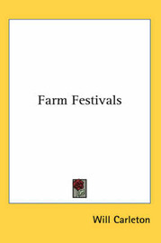 Farm Festivals by Will Carleton image