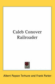 Caleb Conover Railroader by Albert Payson Terhune image