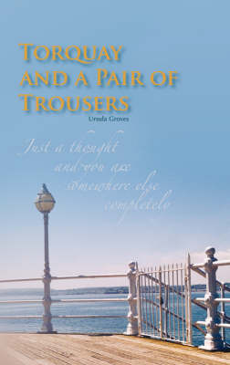 Torquay and a Pair of Trousers by Ursula Groves