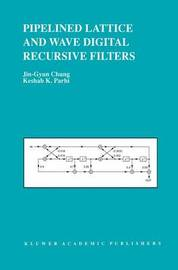 Pipelined Lattice and Wave Digital Recursive Filters by Jin-Gyun Chung
