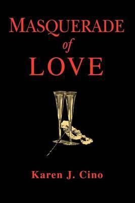 Masquerade of Love by Karen J Cino image