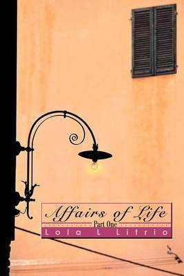 Affairs of Life: Part One by Lola L Litrio image