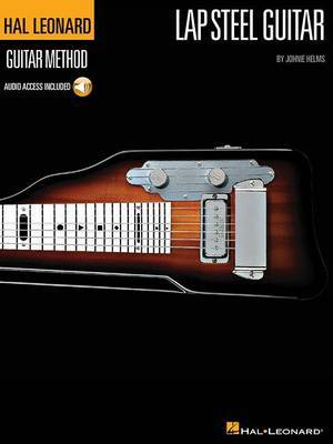 The Hal Leonard Lap Steel Guitar Method by Johnie Helms