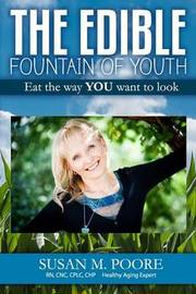 The Edible Fountain of Youth by Susan M Poore