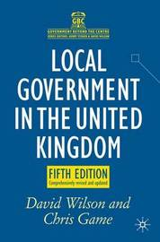 Local Government in the United Kingdom by David Wilson