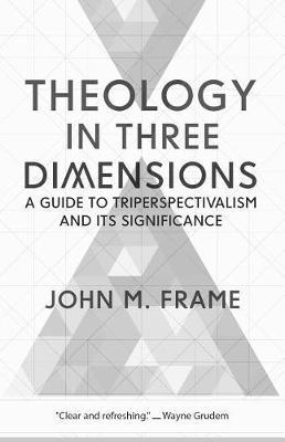 Theology in Three Dimensions by John M Frame image