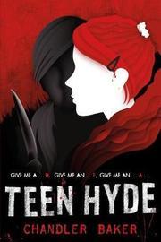 Teen Hyde by Chandler Baker