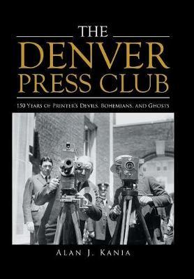 The Denver Press Club by Alan J Kania