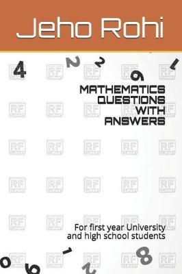 Mathematics Questions with Answers by Jeho Rohi