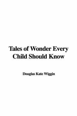 Tales of Wonder Every Child Should Know image